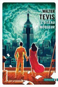 couverture du roman l'oiseau moqueur de Walter Tevis