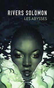 couverture du roman les abysses de Rivers Solomon