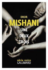 chronique du roman Une deux trois de Dror Mishani