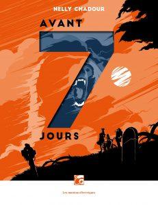 couverture du roman Avant 7 jour de Nelly Chadour