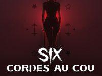 Six cordes au cou / Didier D. Deveney