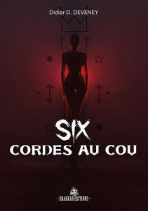 couverture du roman Six cordes au cou de Didier D. Deveney