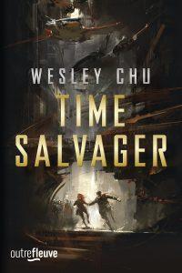 couverture du roman Time salvager de Wesley Chu